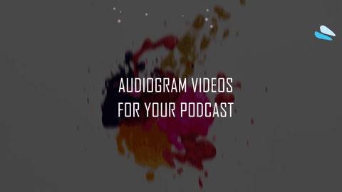 Audiogram Videos for Your Podcast